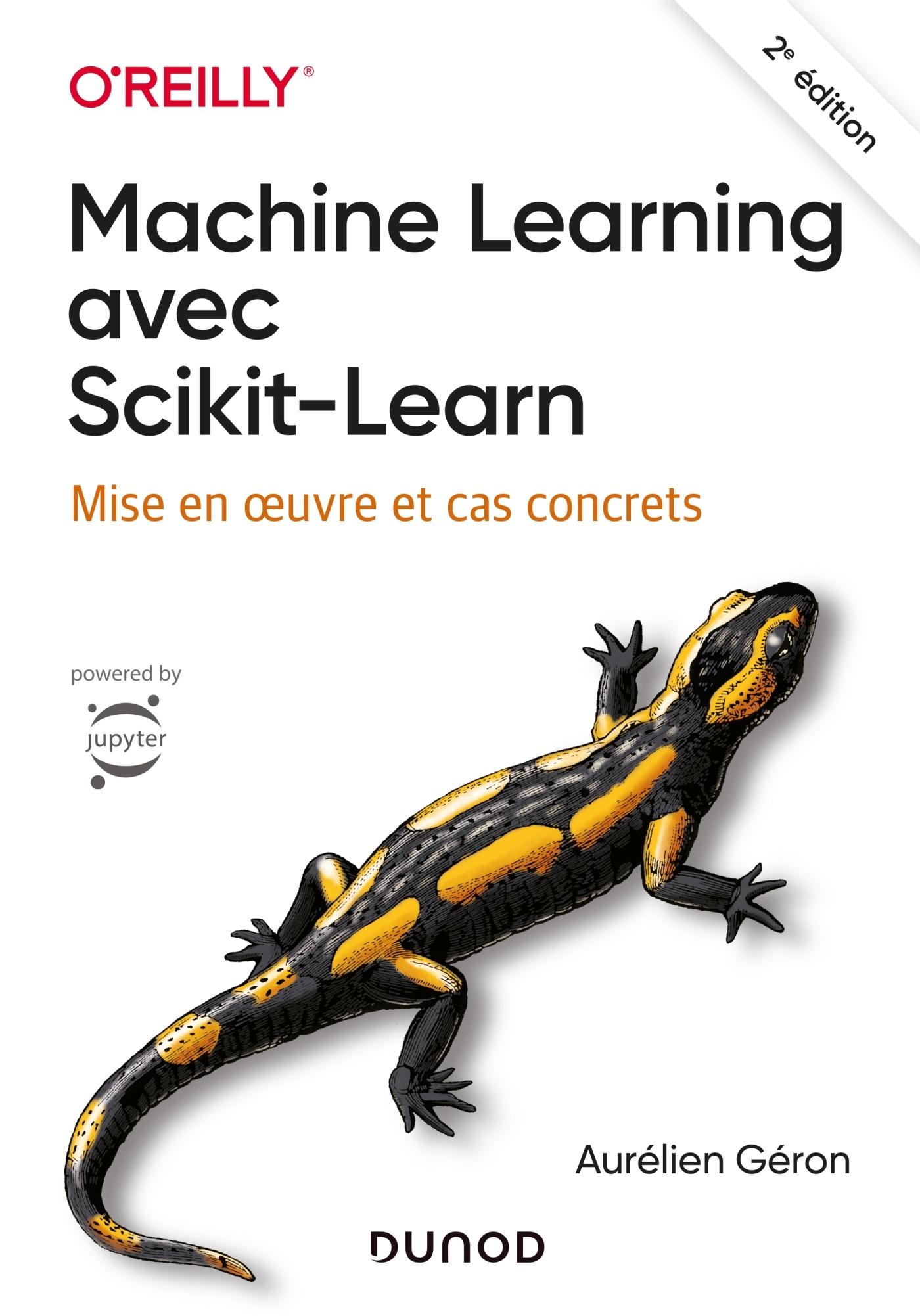 MACHINE LEARNING AVEC SCIKIT-LEARN - 2E ED. - MISE EN OEUVRE ET CAS CONCRETS