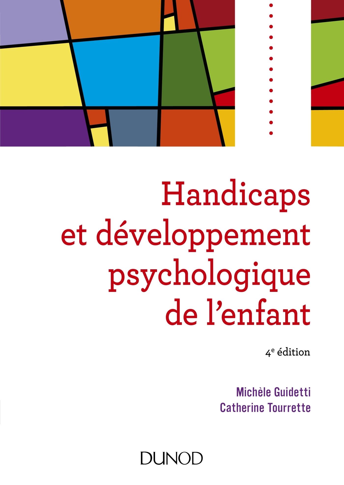 HANDICAPS ET DEVELOPPEMENT PSYCHOLOGIQUE DE L'ENFANT - 4E ED.