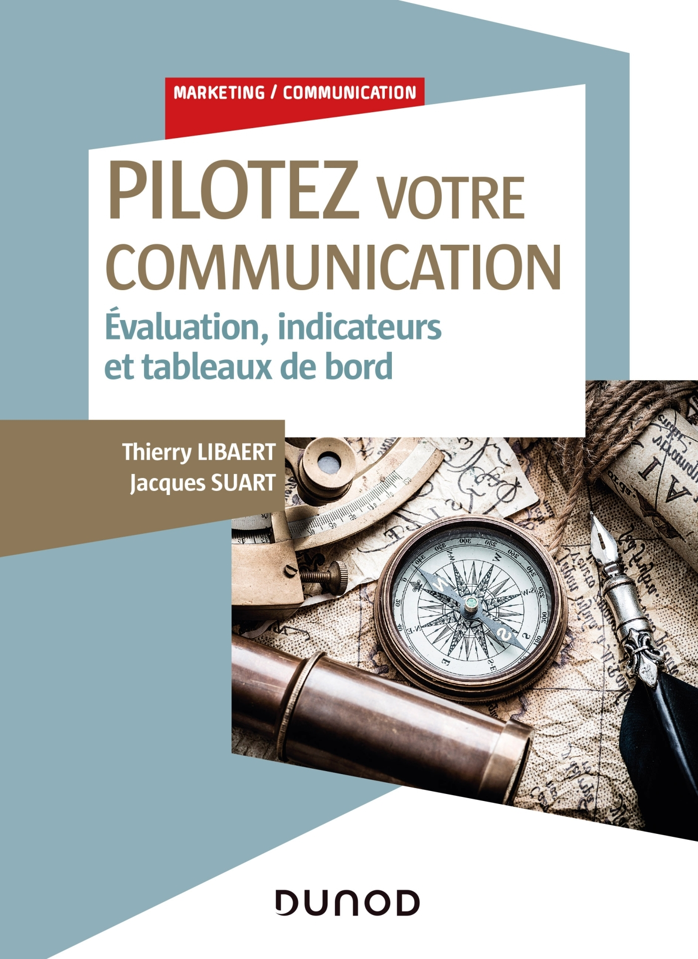 PILOTEZ VOTRE COMMUNICATION - EVALUATION, INDICATEURS ET TABLEAUX DE BORD