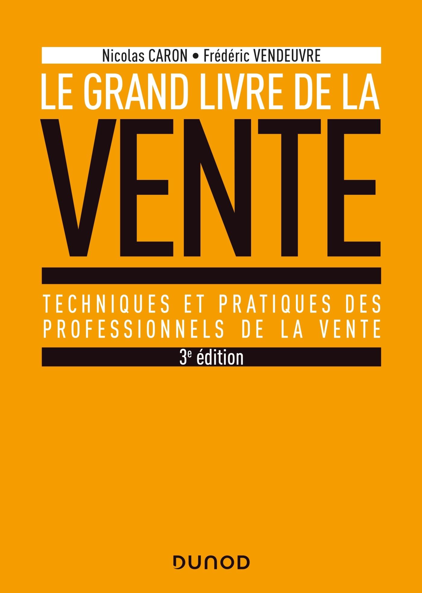 LE GRAND LIVRE DE LA VENTE - 3E ED.