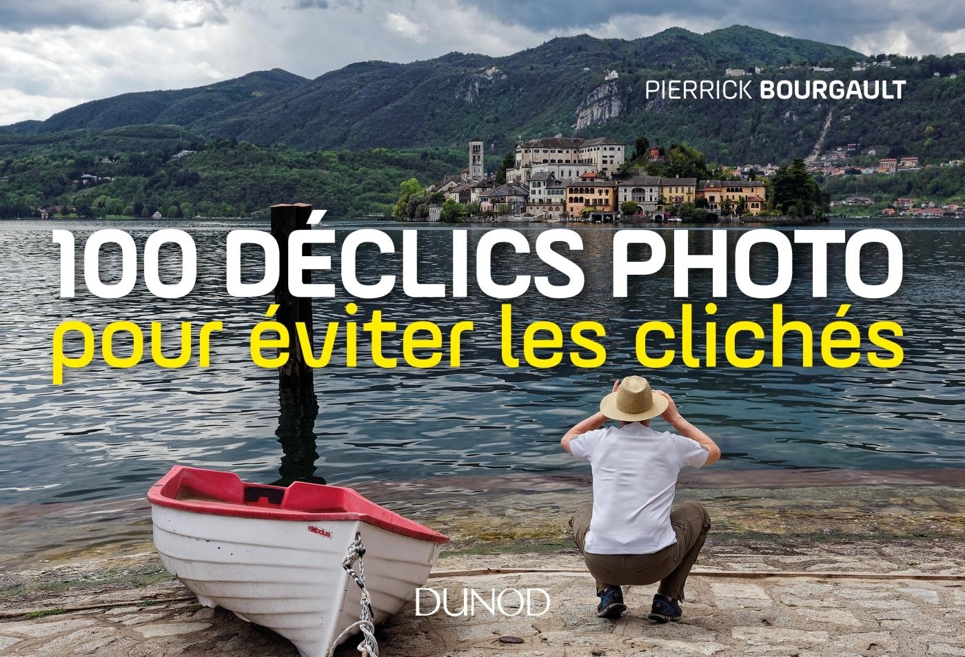 100 DECLICS PHOTO POUR EVITER LES CLICHES