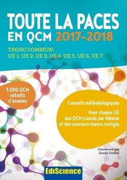 TOUTE LA PACES EN QCM 2017-2018 - 3E ED. - TOUTE LA PACES EN QCM 2017-2018 - TRONC COMMUN : UE1, UE2