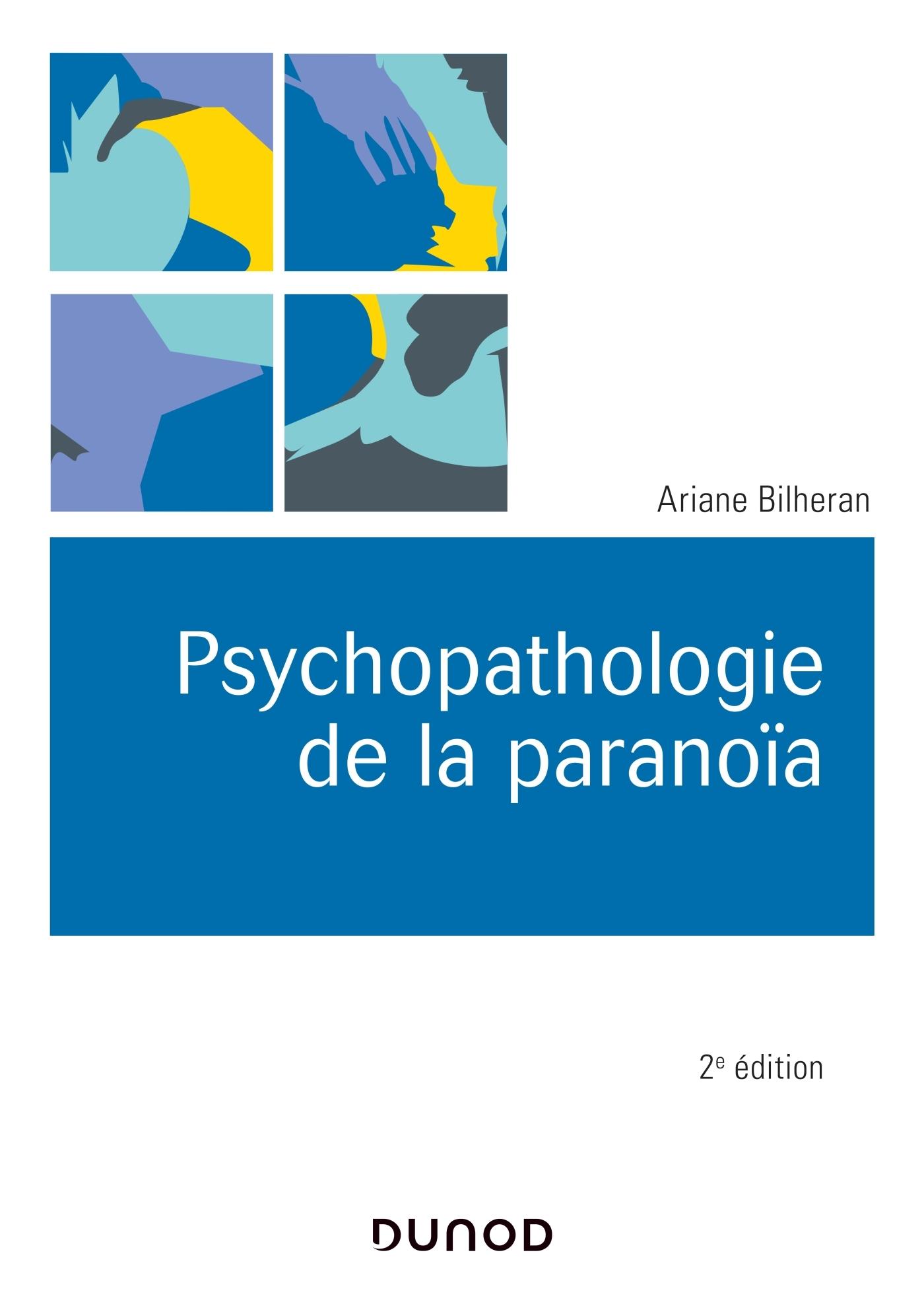 PSYCHOPATHOLOGIE DE LA PARANOIA 2E ED.