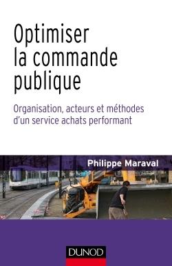 OPTIMISER LA COMMANDE PUBLIQUE - ORGANISATION, ACTEURS ET METHODES D'UN SERVICE ACHATS PERFORMANT