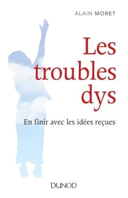 LES TROUBLES DYS - EN FINIR AVEC LES IDEES RECUES