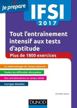 IFSI 2017 TOUT L'ENTRAINEMENT INTENSIF AUX TESTS D'APTITUDE - CONCOURS INFIRMIERS - + DE 1 800 EXE -