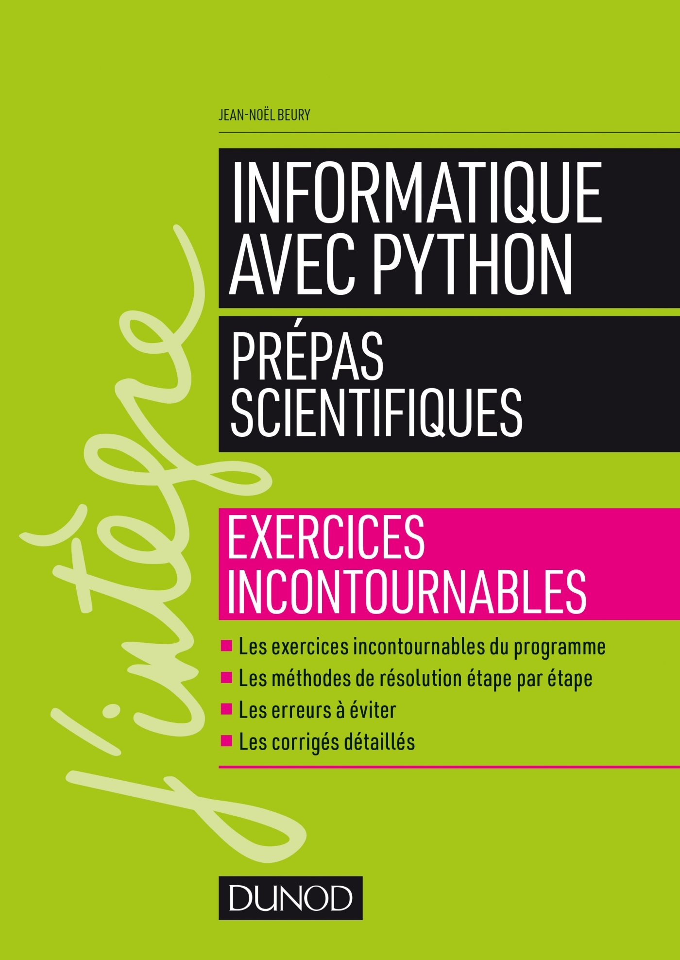 INFORMATIQUE AVEC PYTHON - PREPAS SCIENTIFIQUES - EXERCICES INCONTOURNABLES