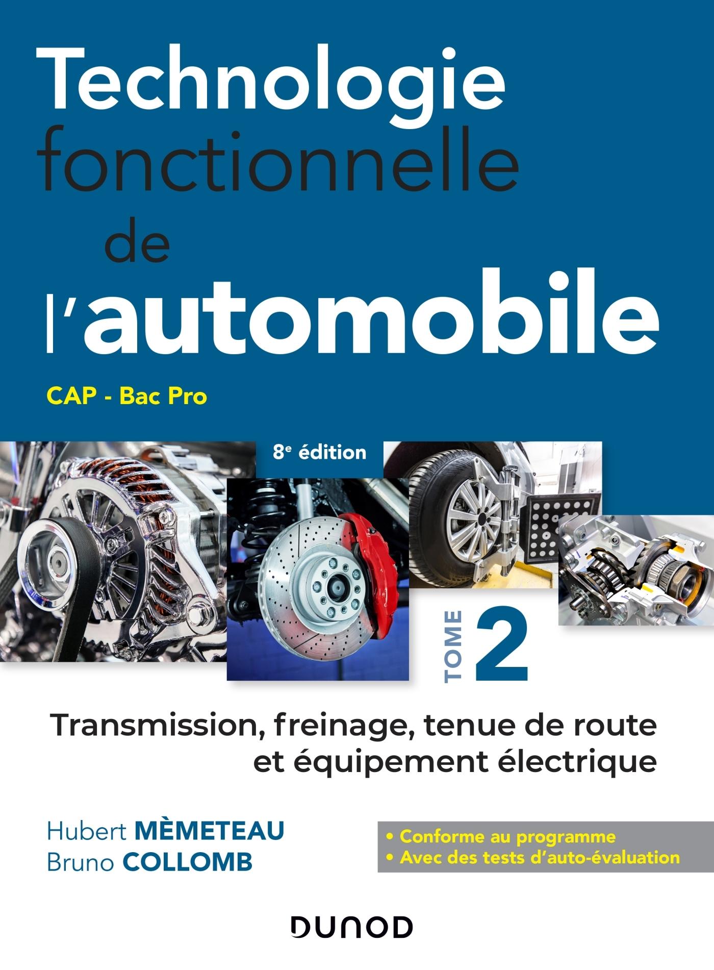 TECHNOLOGIE FONCTIONNELLE DE L'AUTOMOBILE - TOME 2 - 8E ED. - TRANSMISSION, FREINAGE, TENUE DE ROUTE