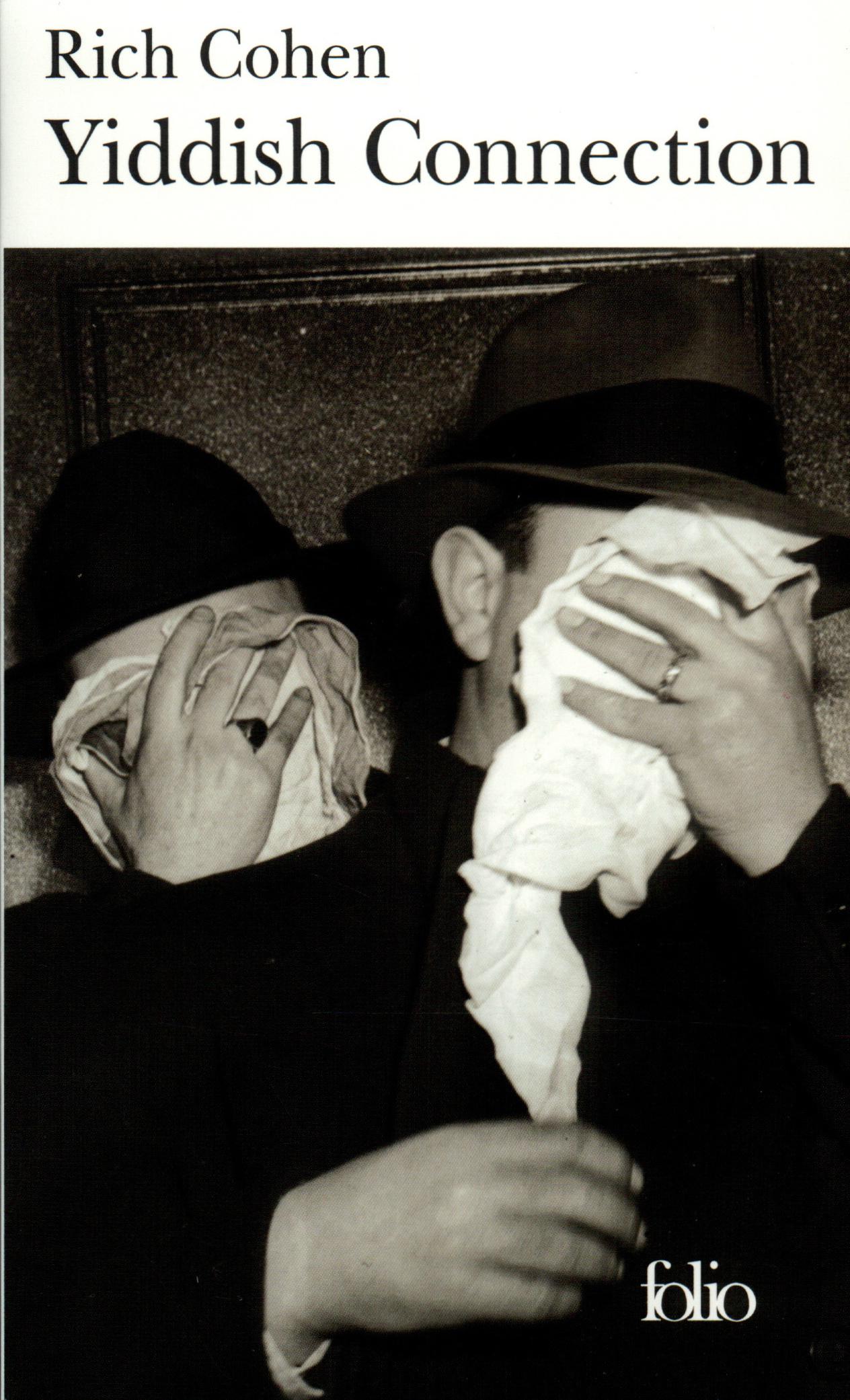 YIDDISH CONNECTION HISTOIRES VRAIES DES GANGSTERS JUIFS AMERICAINS