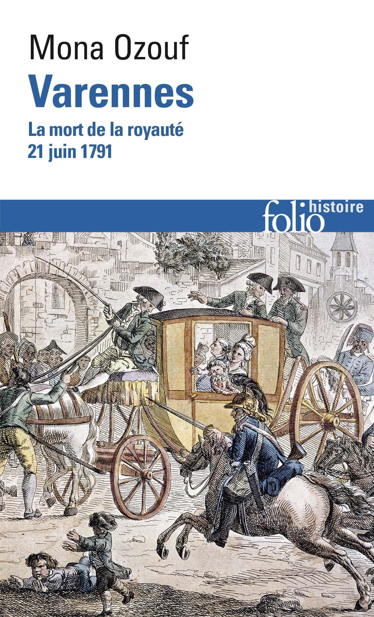 VARENNES LA MORT DE LA ROYAUTE, 21 JUIN 1791