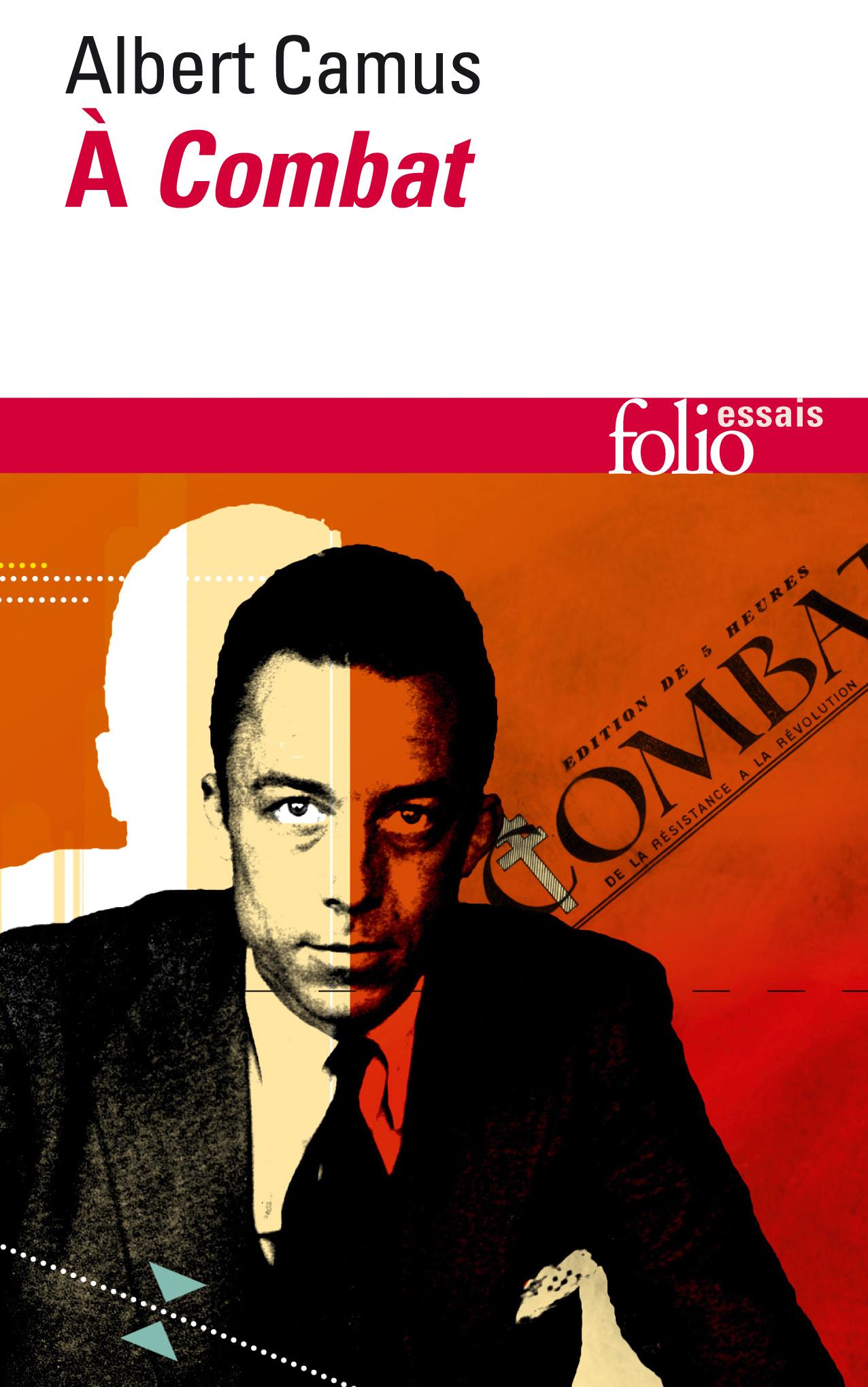 A  COMBAT  - EDITORIAUX ET ARTICLES (1944-1947)