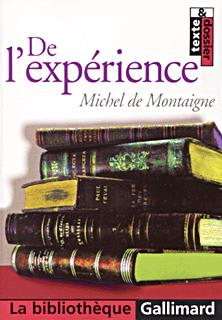 DE L'EXPERIENCE (CHAPITRE 13 DU LIVRE III DES ESSAIS) - CHAPITRE 13 DU LIVRE III DES  ESSAIS
