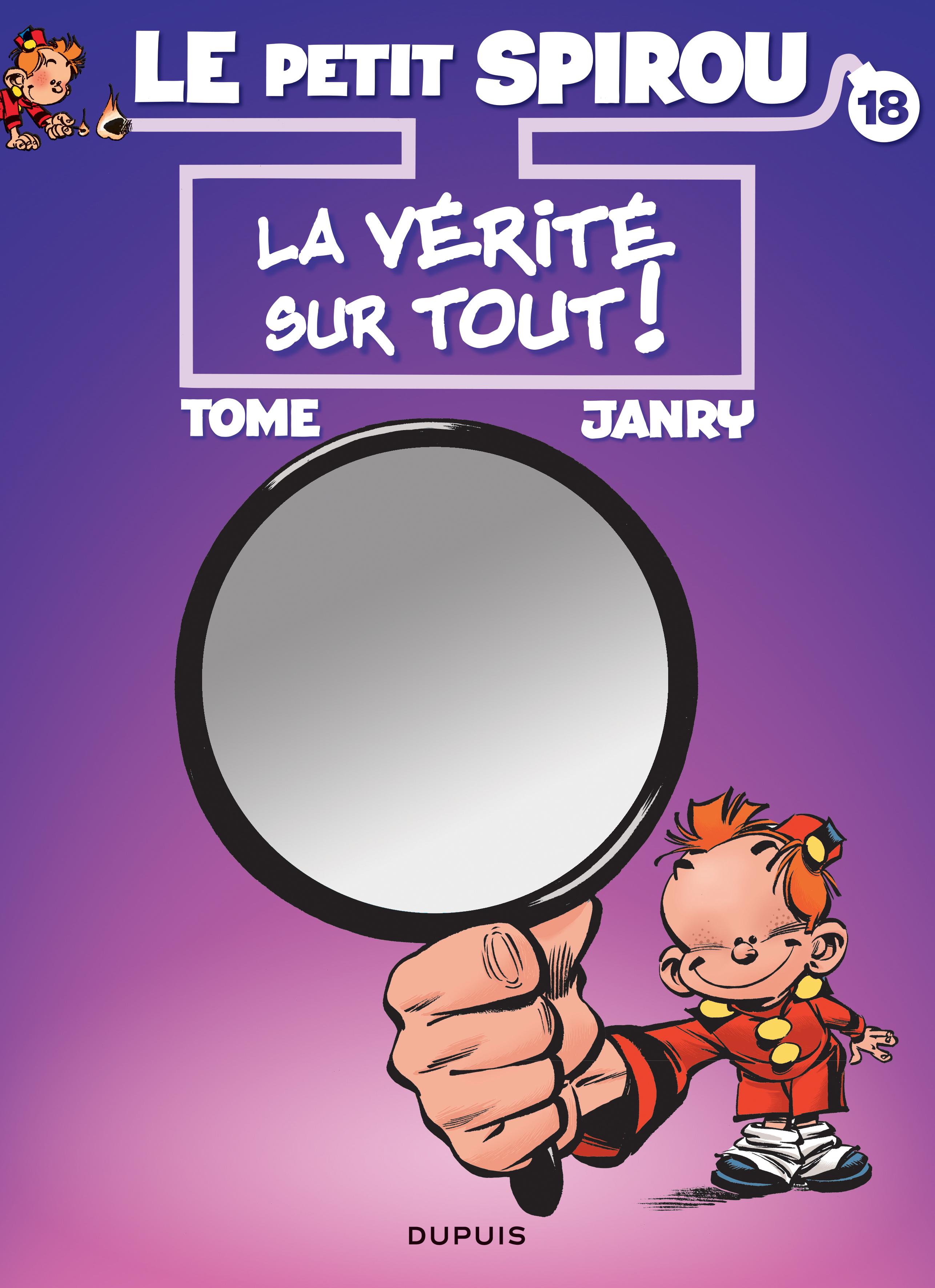 LE PETIT SPIROU - TOME 18 - LA VERITE SUR TOUT ! (BIS)