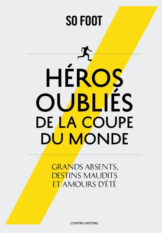 HEROS OUBLIES DE LA COUPE DU MONDE