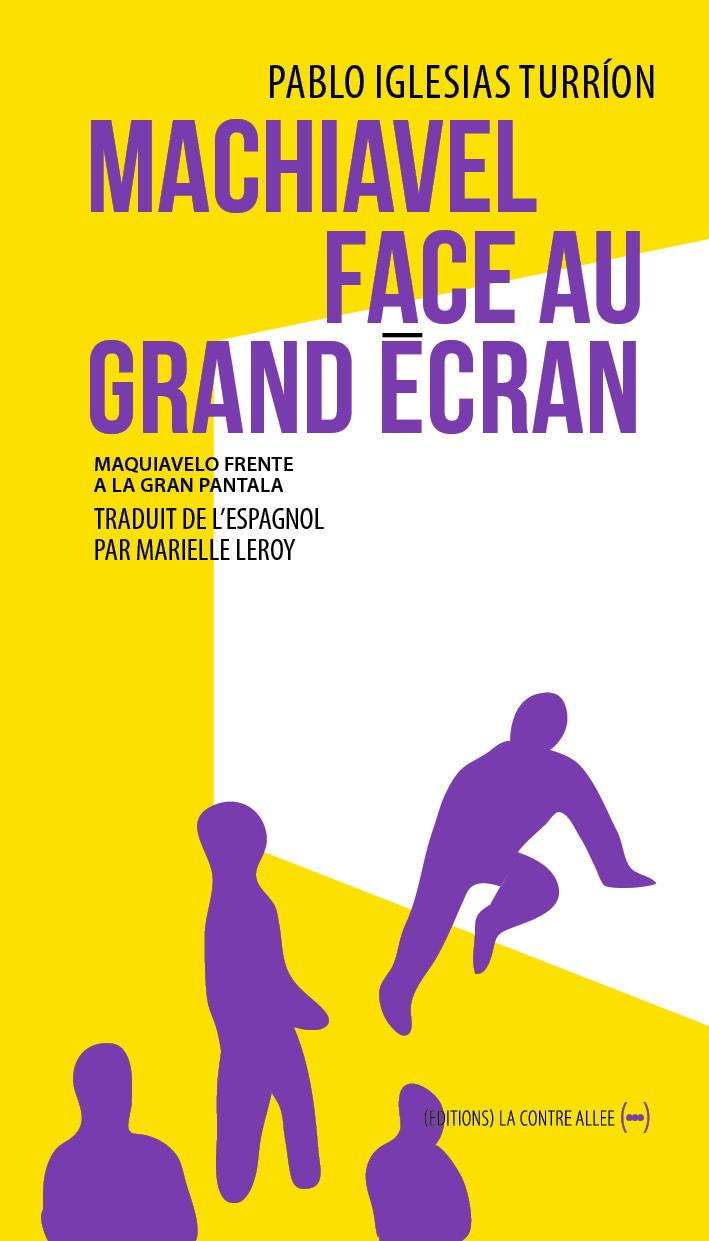 MACHIAVEL FACE AU GRAND ECRAN - CINEMA ET POLITIQUE
