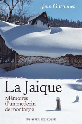 JAIQUE MEMOIRES D'UN MEDECIN DE MONTAGNE (LA)