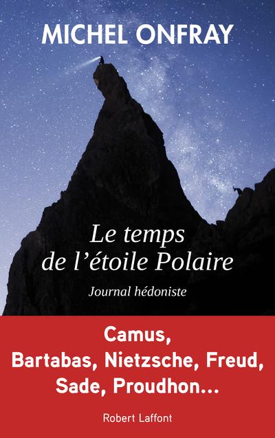 LE TEMPS DE L'ETOILE POLAIRE - JOURNAL HEDONISTE