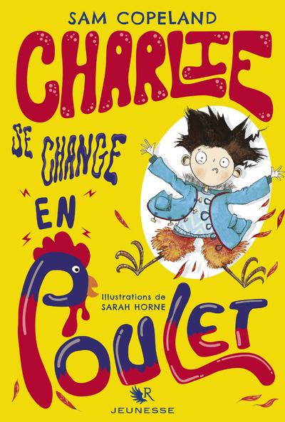 CHARLIE SE CHANGE EN POULET - TOME 1 - VOL01