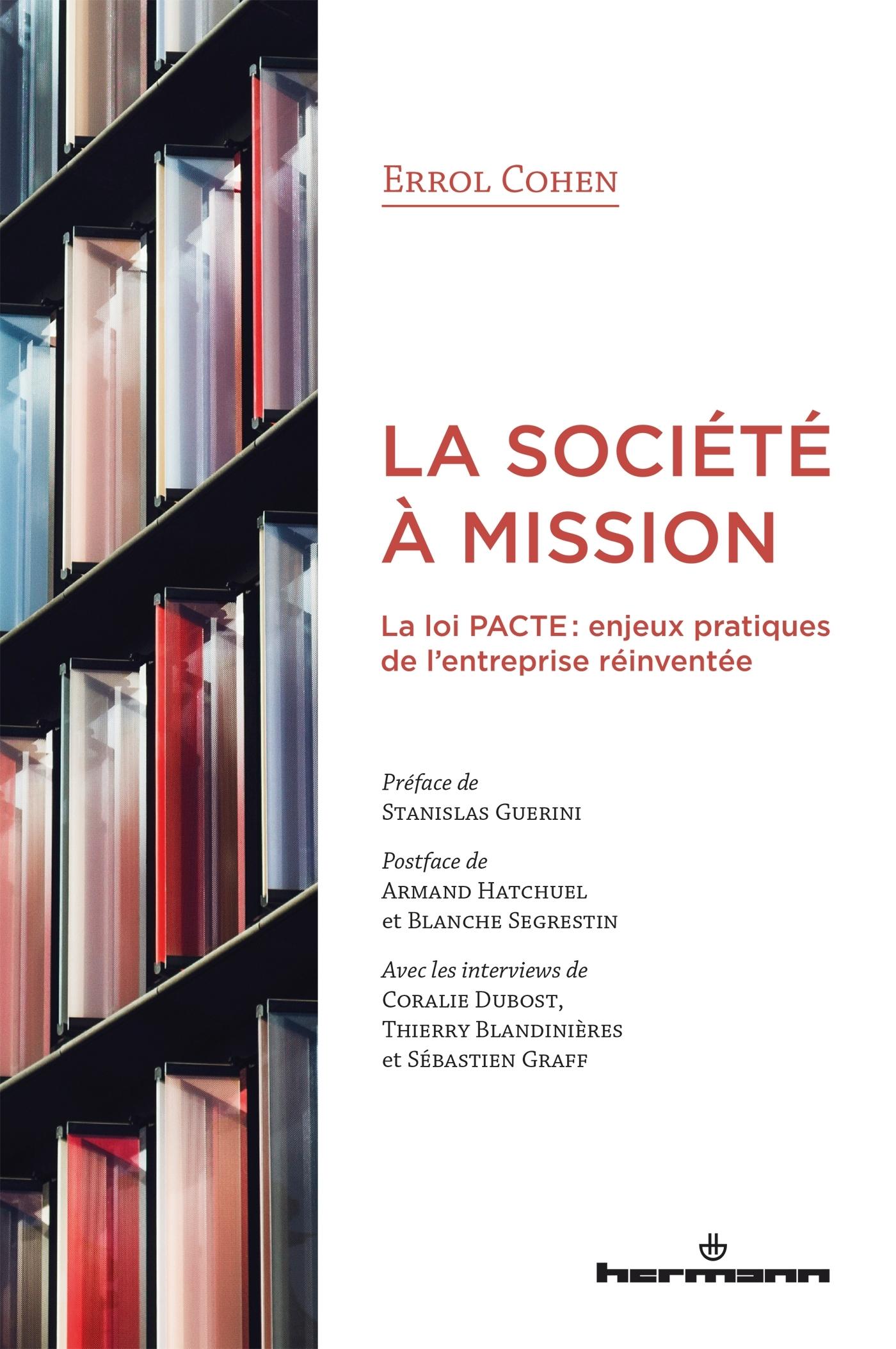 LA SOCIETE A MISSION - LA LOI PACTE : ENJEUX PRATIQUES DE L ENTREPRISE REINVENTEE