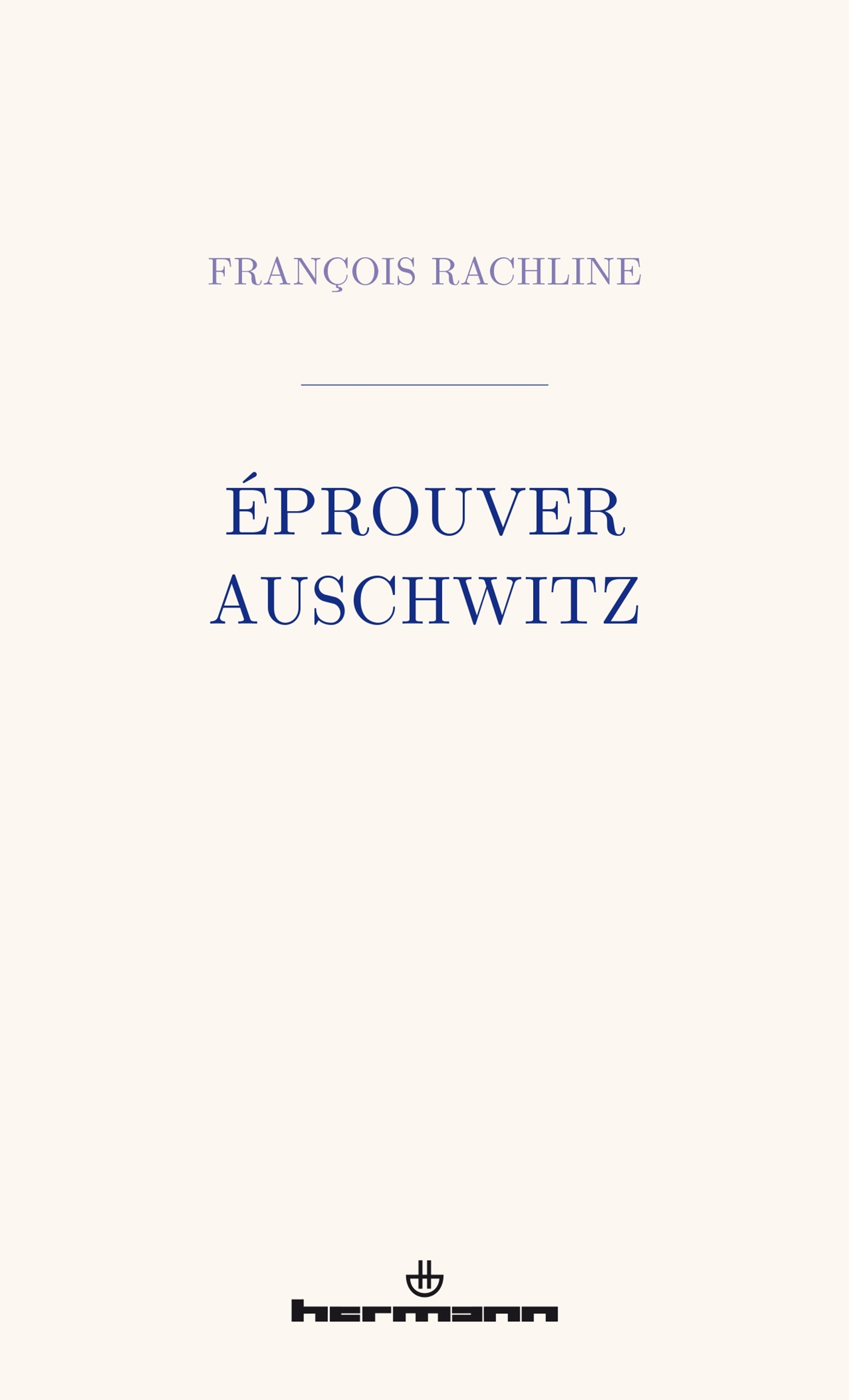 EPROUVER AUSCHWITZ
