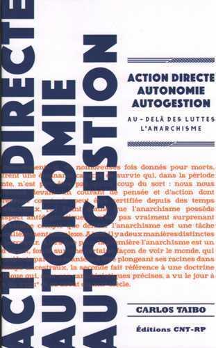 ACTION DIRECTE, AUTONOMIE, AUTOGESTION