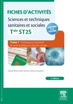 FICHES D'ACTIVITES SCIENCES ET TECHNIQUES SANITAIRES ET SOCIALES - TALE ST2S. TOME 1