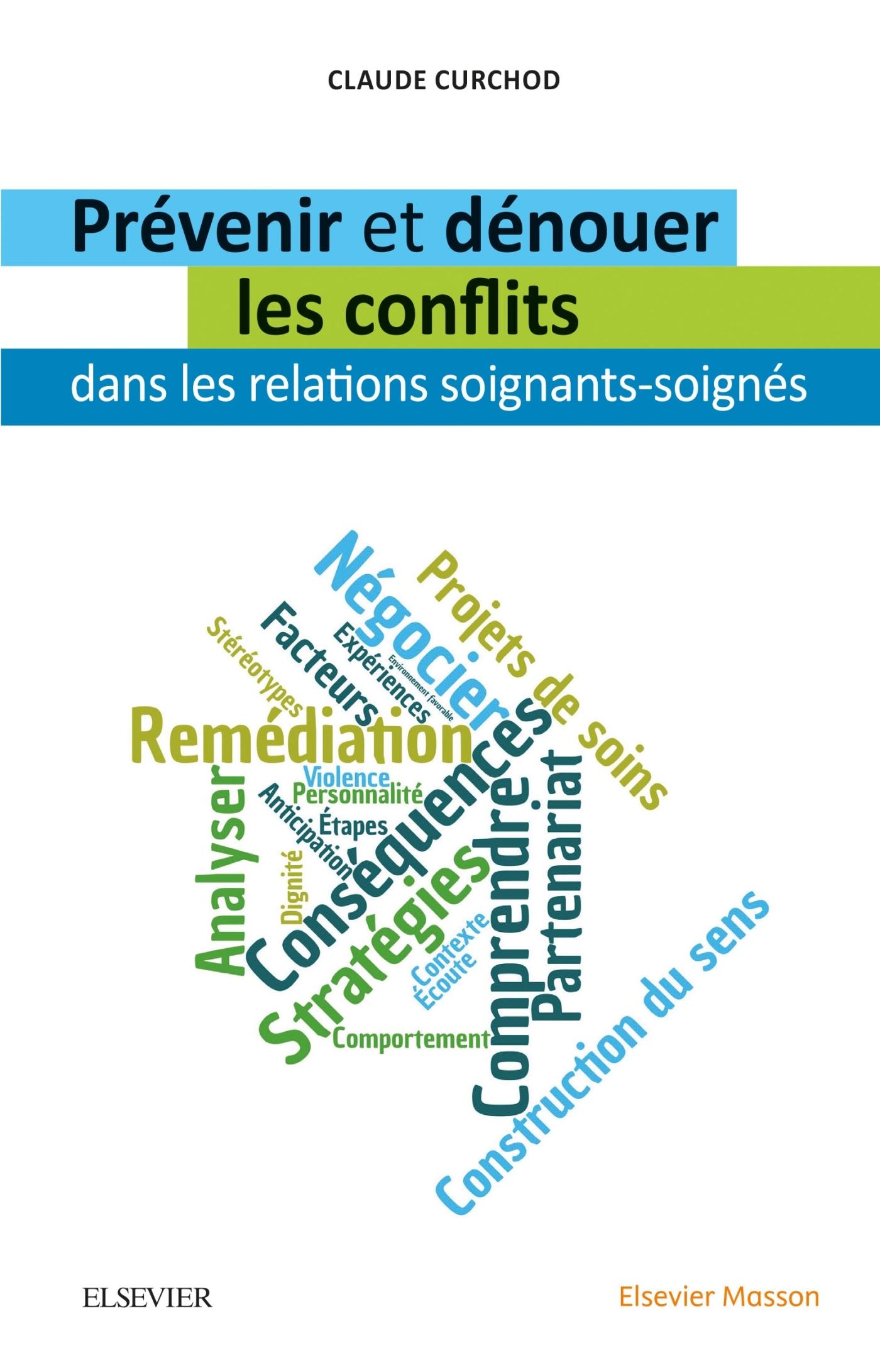 PREVENIR ET DENOUER LES CONFLITS DANS LES RELATIONS SOIGNANTS-SOIGNES - SOIGNANTS/SOIGNES