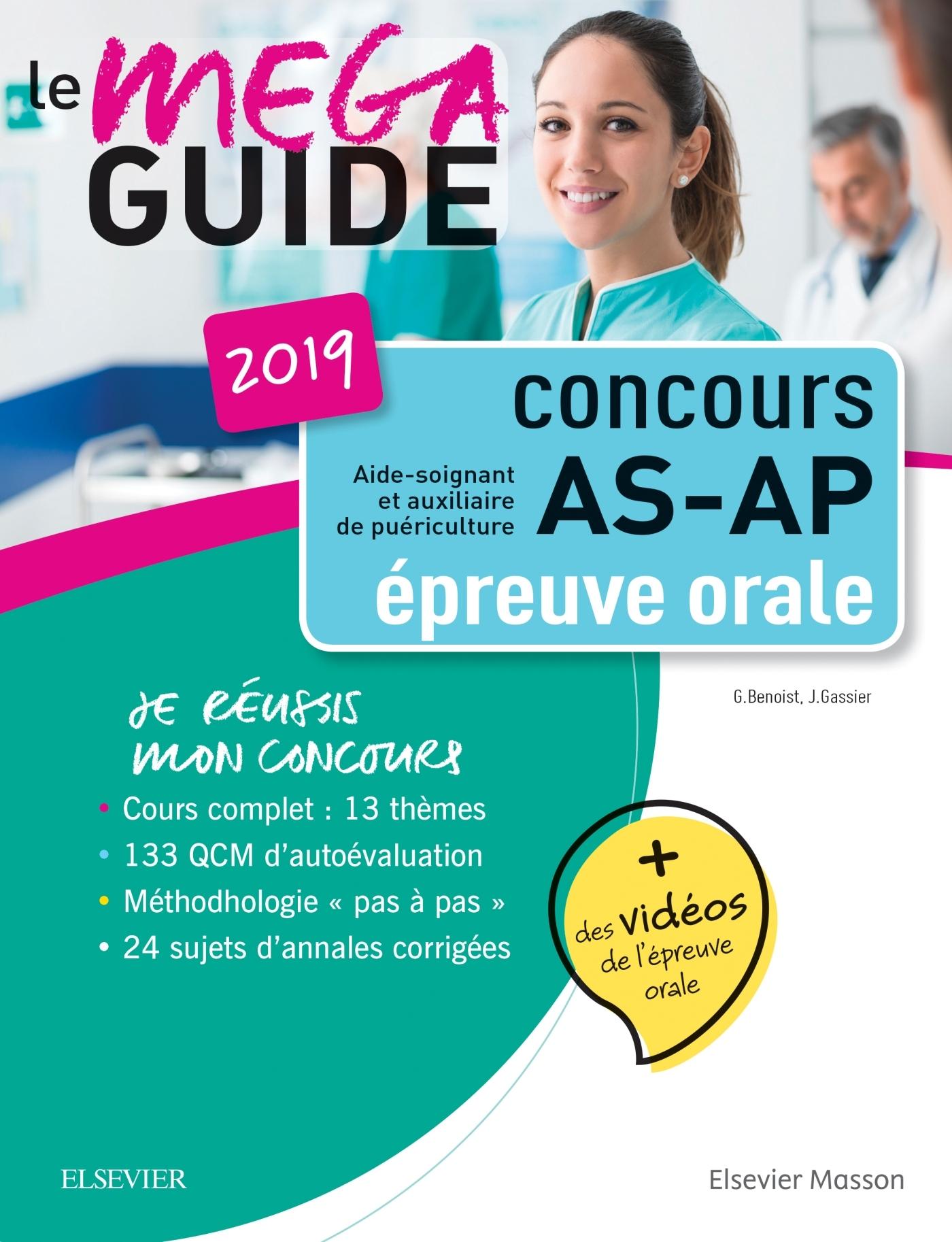 MEGA GUIDE ORAL AS/AP 2019 ? CONCOURS AIDE-SOIGNANT ET AUXILIAIRE DE PUERICULTURE - AVEC 20 VIDEOS D