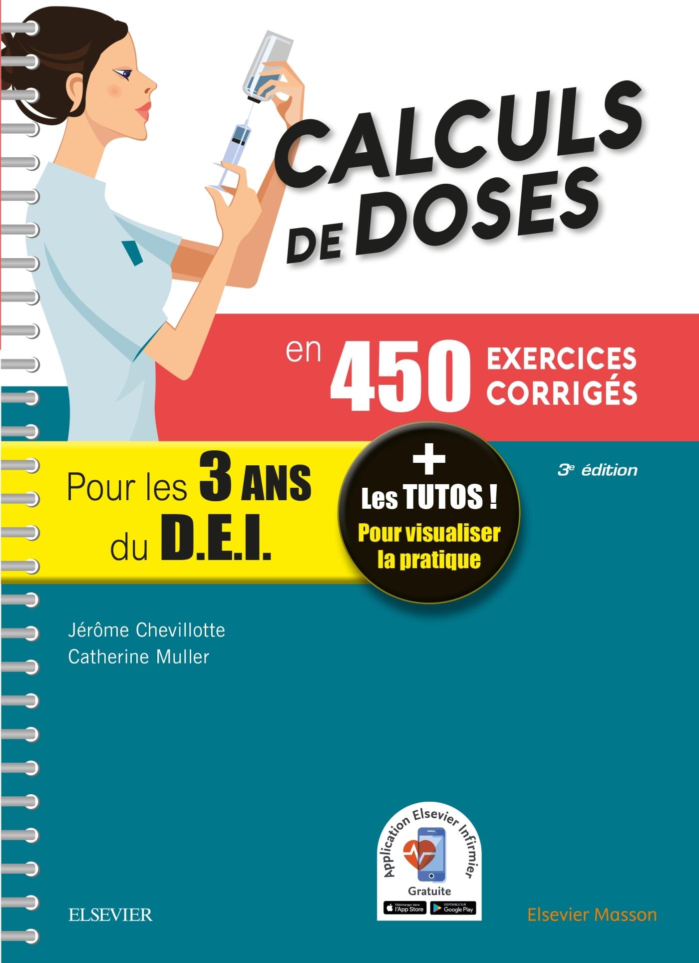CALCULS DE DOSES EN 450 EXERCICES CORRIGES - POUR LES 3 ANNEES DU DIPLOME D'ETAT INFIRMIER. - + LES