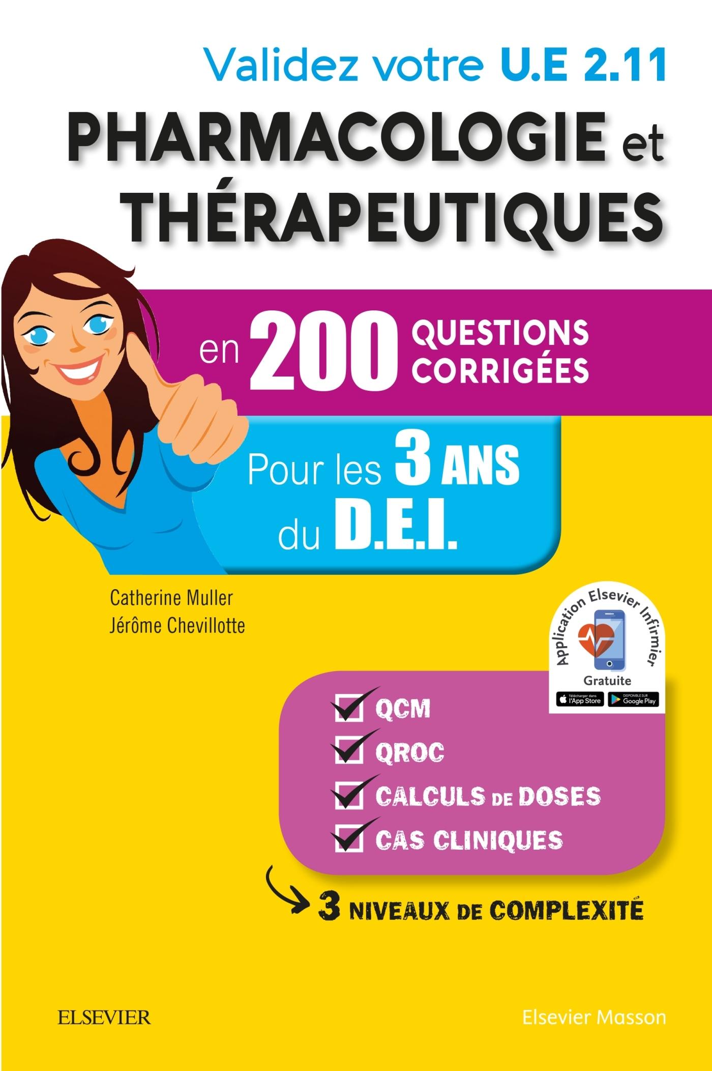 VALIDEZ VOTRE UE 2.11 PHARMACOLOGIE ET THERAPEUTIQUES EN 200 QUESTIONS CORRIGEES - POUR LES 3 ANNEES