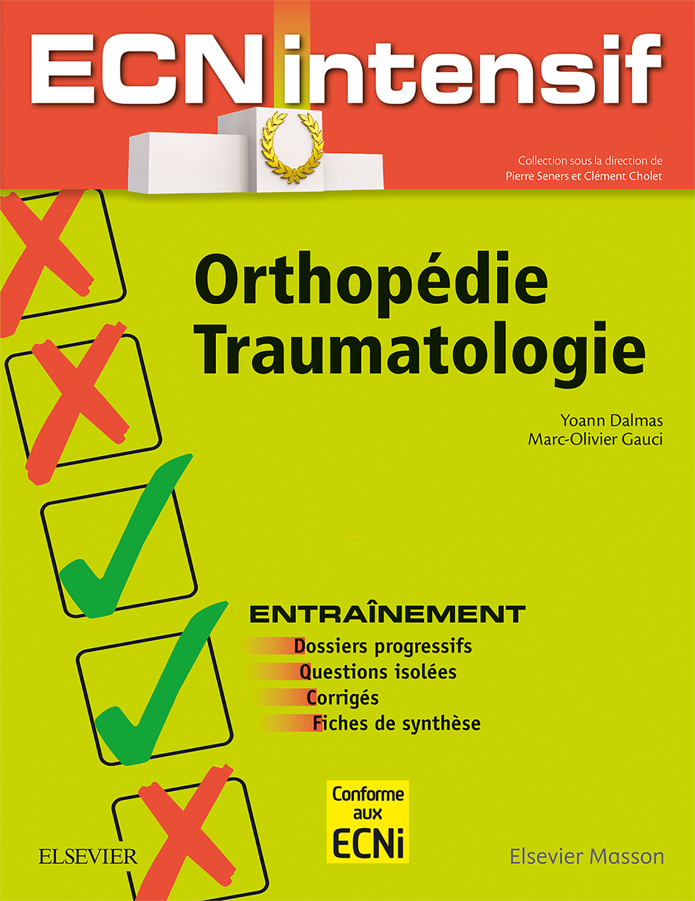ORTHOPEDIE-TRAUMATOLOGIE - DOSSIERS PROGRESSIFS ET QUESTIONS ISOLEES CORRIGES