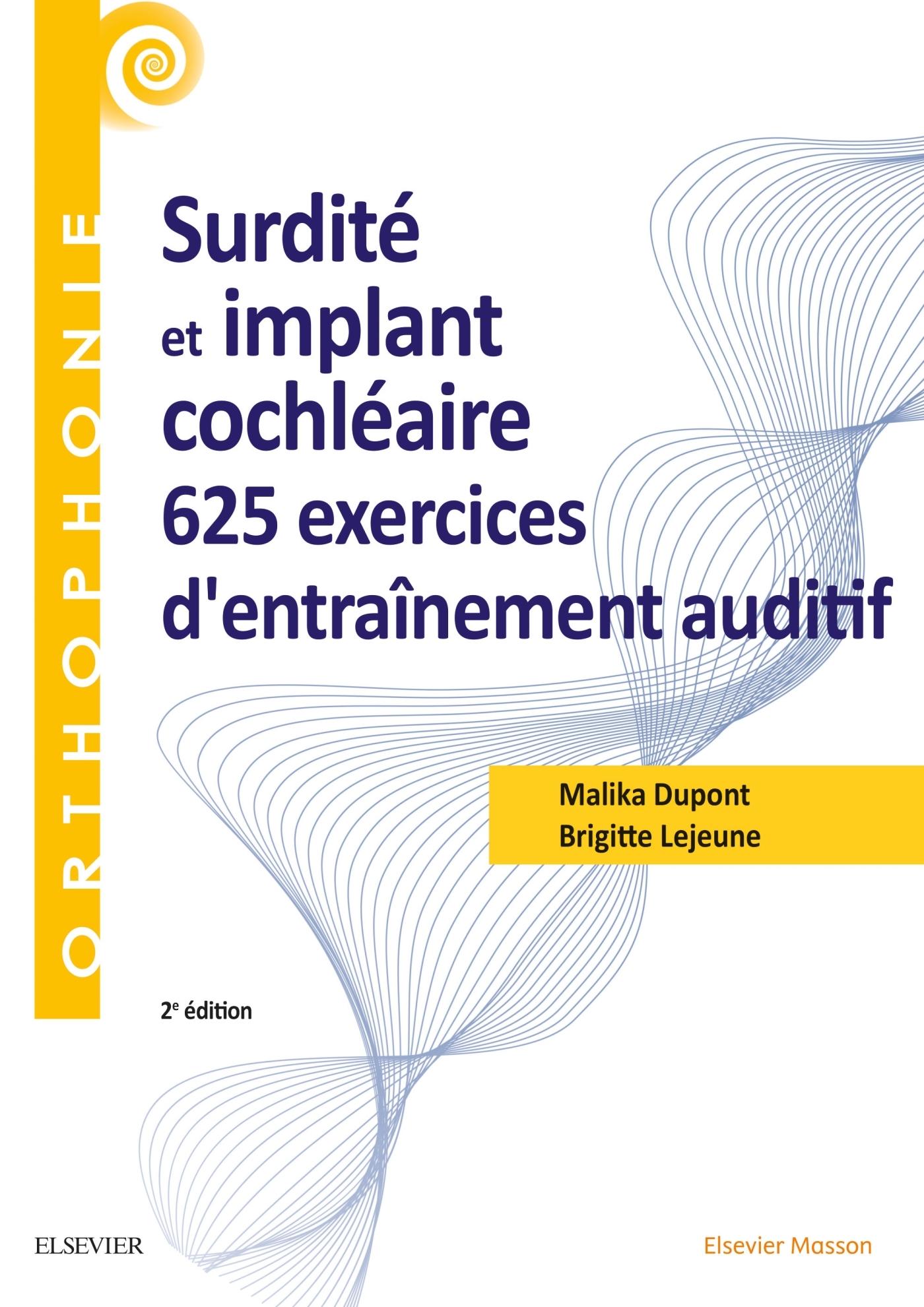SURDITE ET IMPLANT COCHLEAIRE : 625 EXERCICES D'ENTRAINEMENT AUDITIF - 625 EX D'ENTRAINEMENT AUDITIF