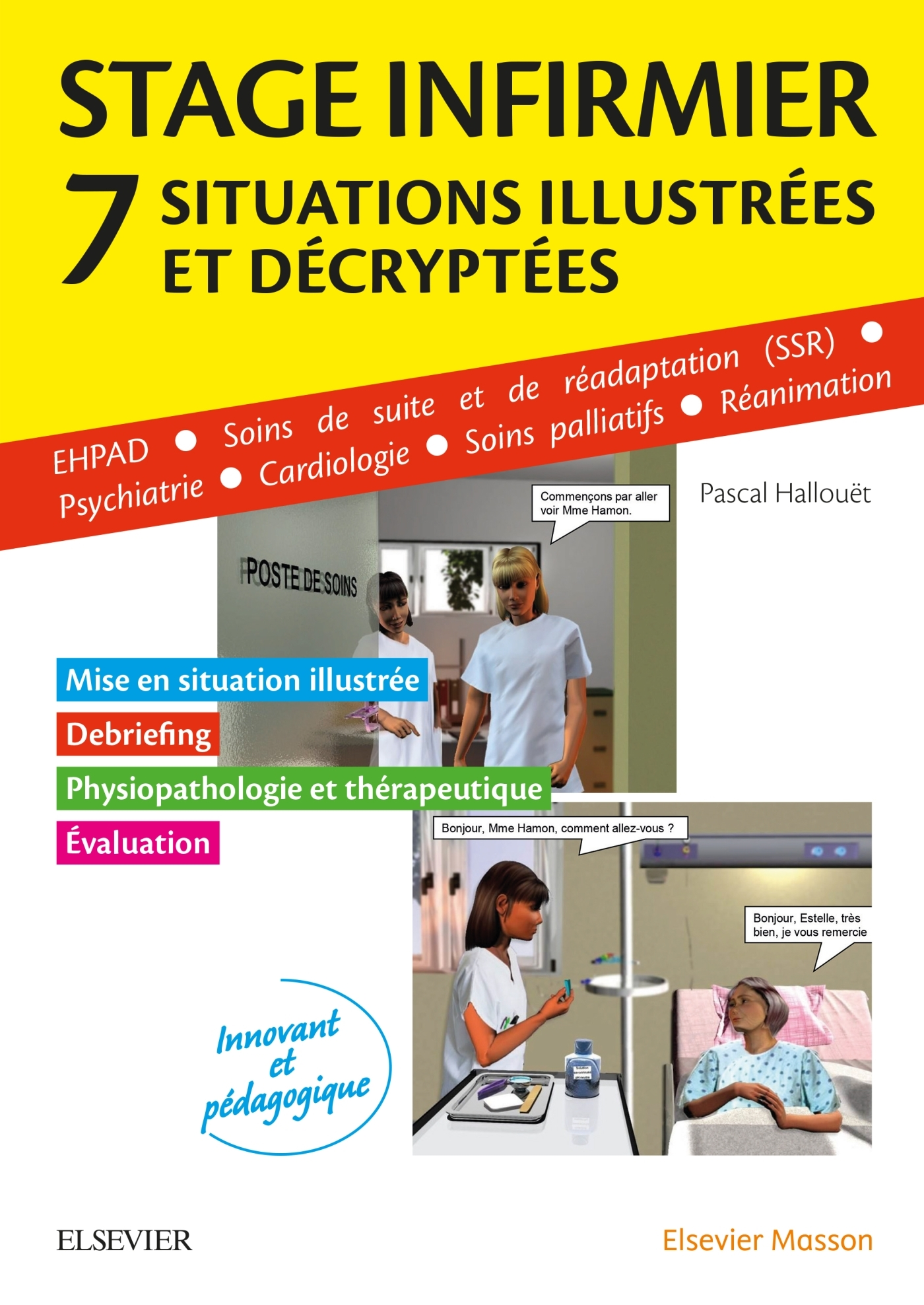 STAGE INFIRMIER :SITUATIONS ILLUSTREES ET DECRYPTEES - EHPAD - SSR - PSYCHIATRIE - CARDIOLOGIE - SOI