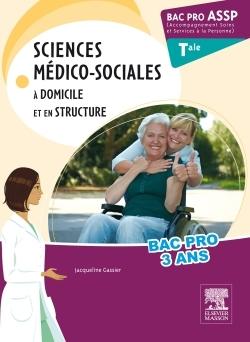 BAC PRO ASSP SCIENCES MEDICO-SOCIALES. TERMINALE - A DOMICILE ET EN STRUCTURE