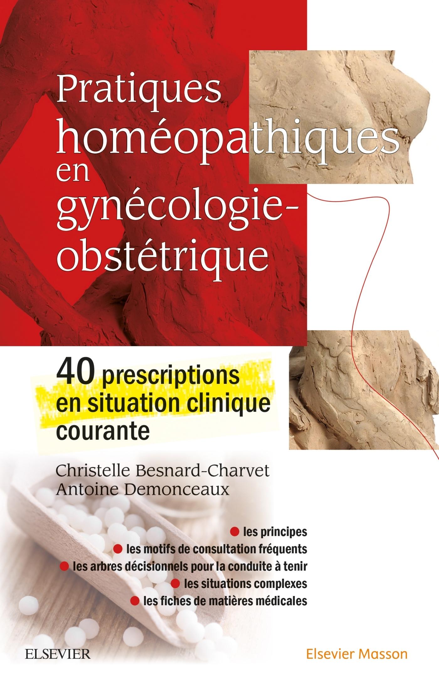 PRATIQUES HOMEOPATHIQUES EN GYNECOLOGIE-OBSTETRIQUE - 40 PRESCRIPTIONS EN SITUATION CLINIQUE COURANT