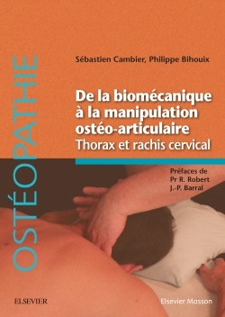 DE LA BIOMECANIQUE A LA MANIPULATION OSTEO-ARTICULAIRE. THORAX ET RACHIS CERVICAL