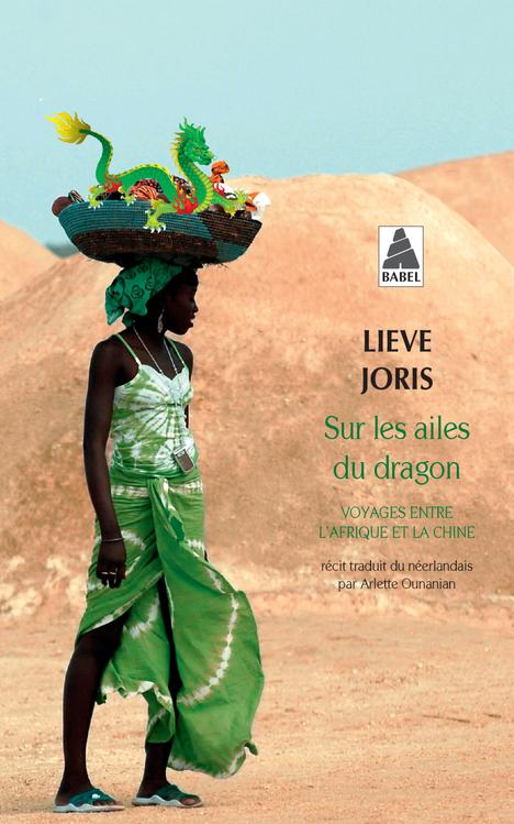 SUR LES AILES DU DRAGON (BABEL) - VOYAGES ENTRE L'AFRIQUE ET LA CHINE