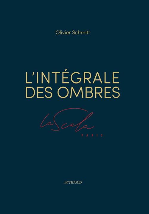 INTEGRALE DES OMBRES LA SCALA DE PARIS