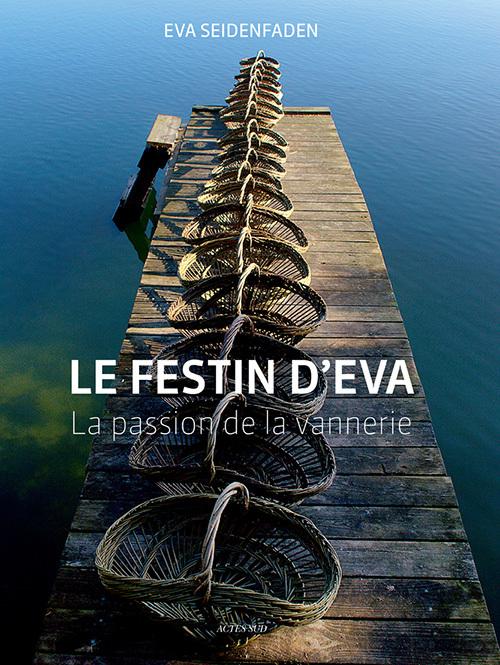 LE FESTIN D'EVA - LA PASSION DE LA VANNERIE