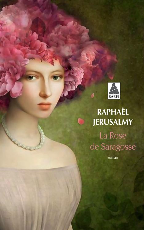 LA ROSE DE SARAGOSSE (BABEL)