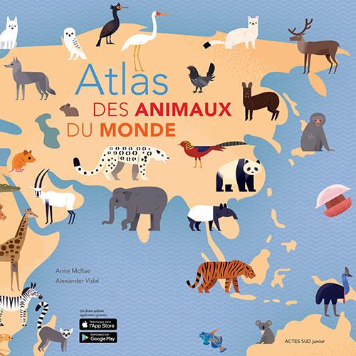 ATLAS DES ANIMAUX DU MONDE