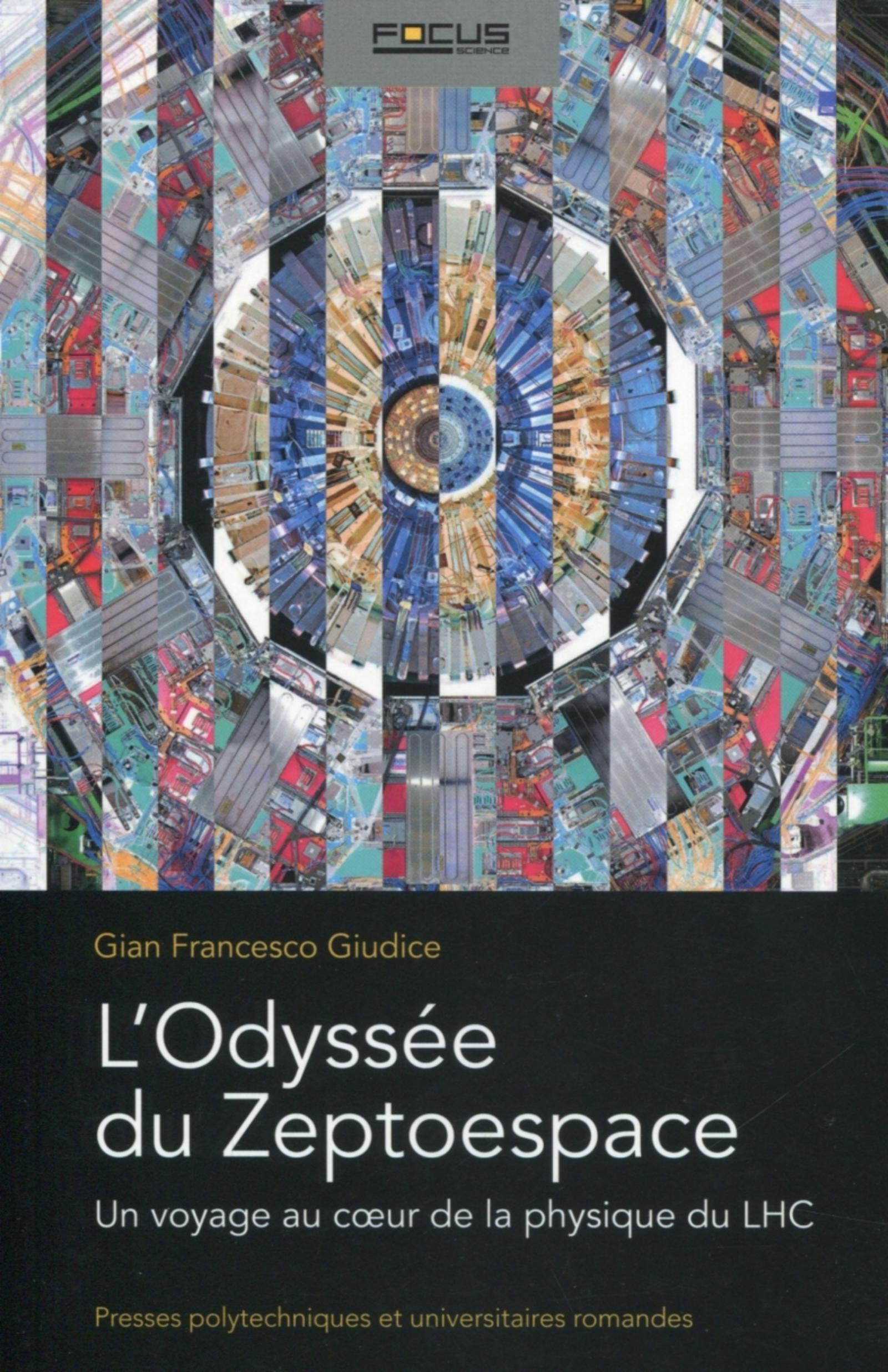 L'ODYSSEE DU ZEPTOESPACE. UN VOYAGEUR AU COEUR DE LA PHYSIQUE DU LHC