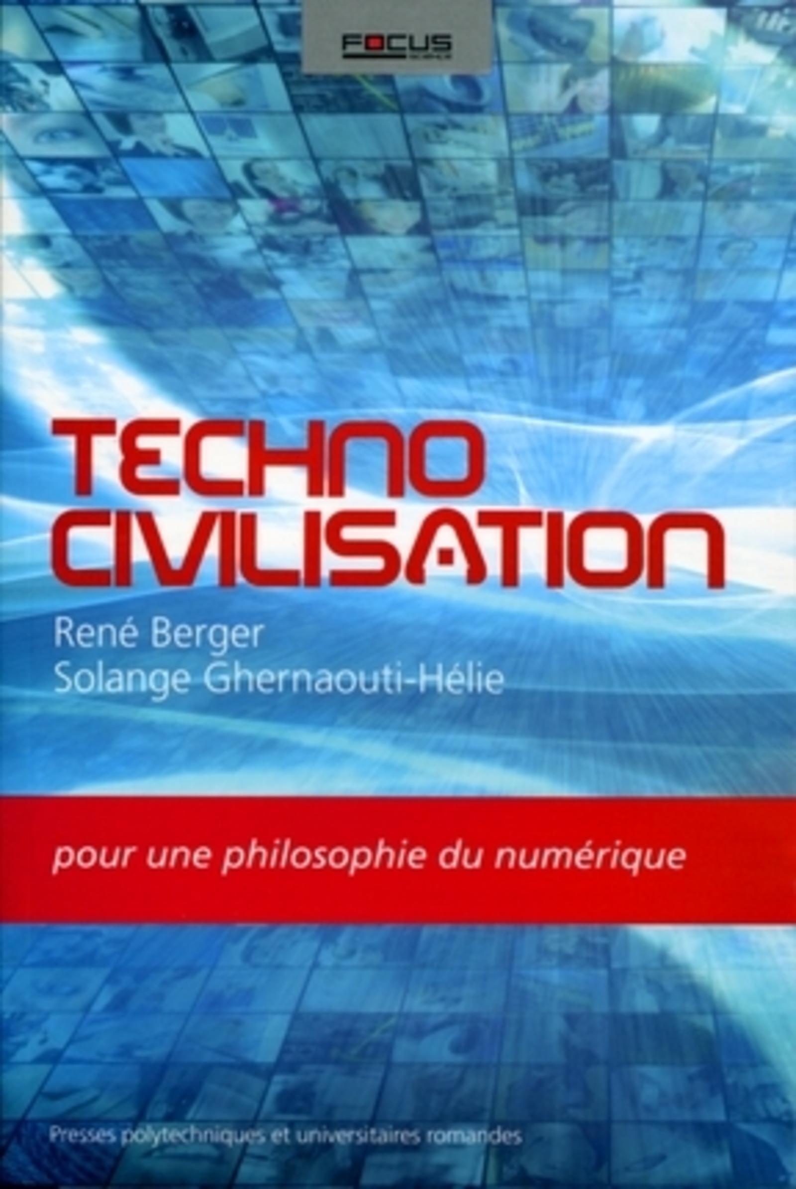 TECHNO CIVILISATION - POUR UNE PHILOSOPHIE DU NUMERIQUE.