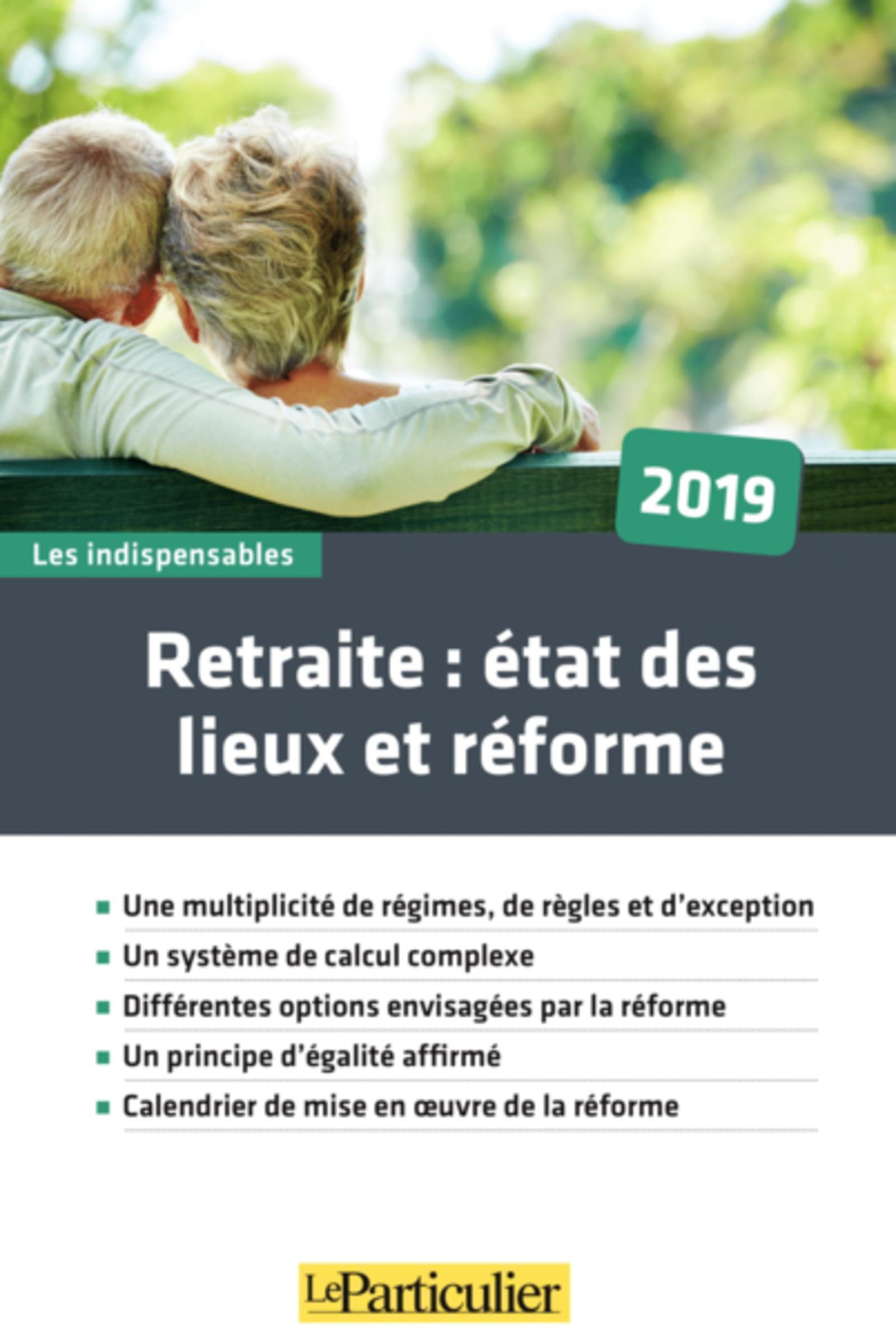 RETRAITE : ETAT DES LIEUX ET REFORME 2019 - UNE MULTIPLICITE DE REGIMES, DE REGLES ET D'EXCEPTION. U