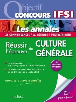 OBJECTIF CONCOURS IFSI ANNALES - L'EPREUVE DE CULTURE GENERALE