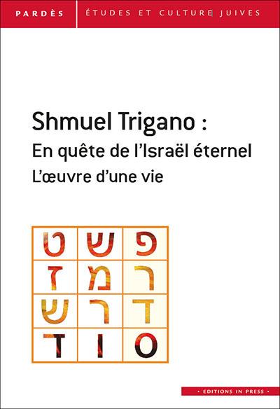 SHMUEL TRIGANO : UN PARCOURS INTELLECTUEL DANS LE SIECLE