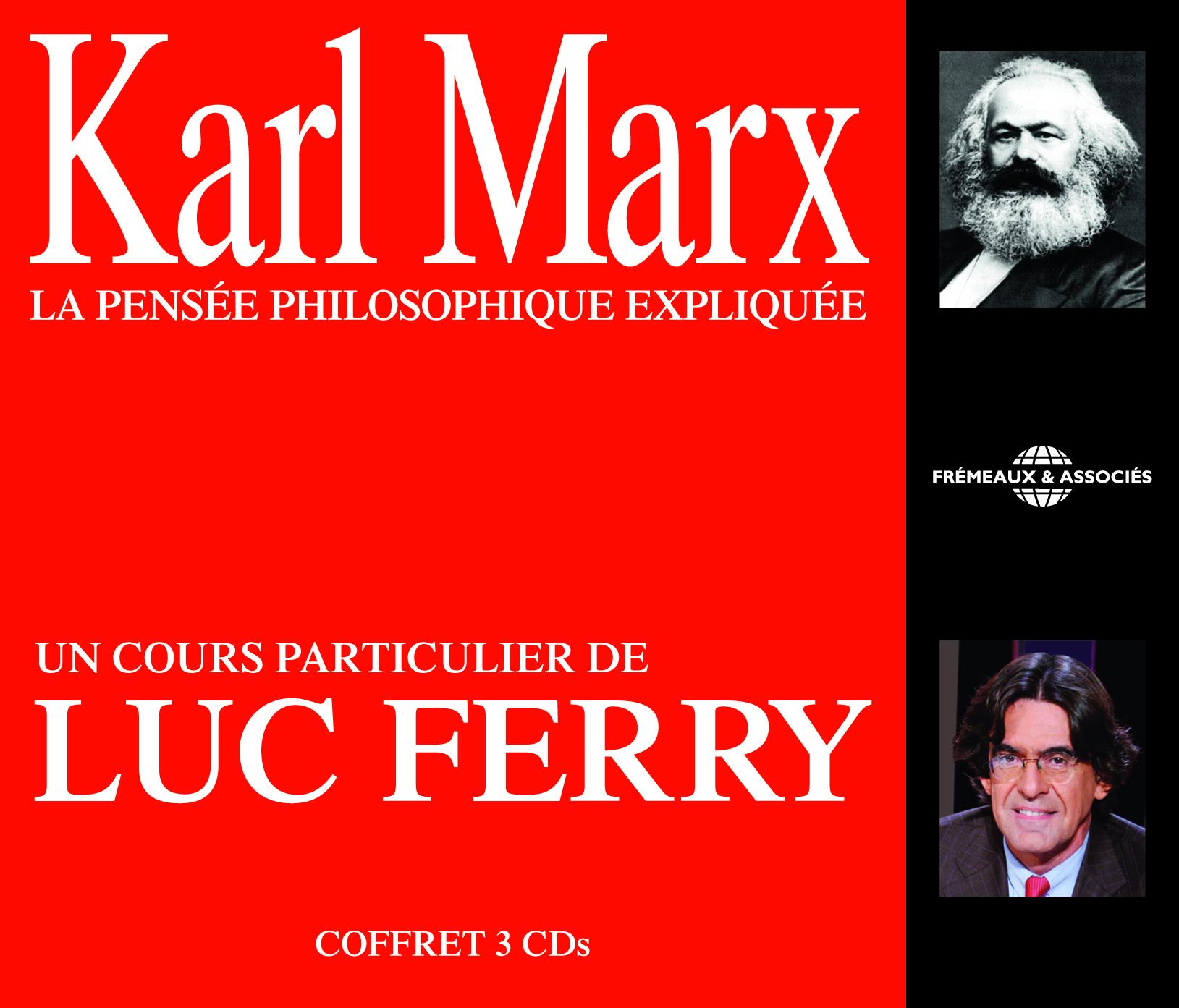 KARL MARX LA PENSEE PHILOSOPHIQUE EXPLIQUEE - UN COURS PARTICULIER DE LUC FERRY EN 3 CD AUDIO