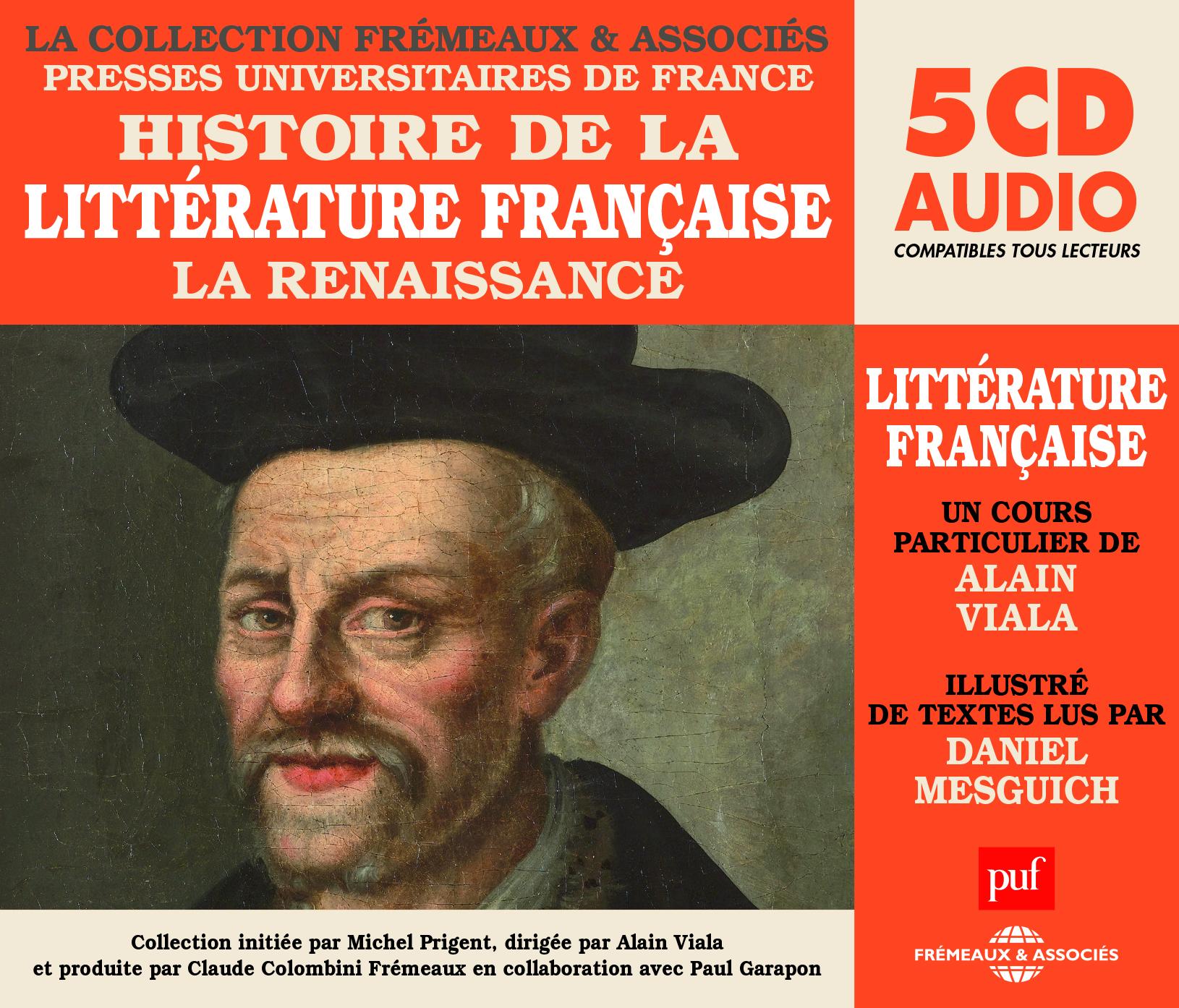 HISTOIRE DE LA LITTERATURE FRANCAISE VOL 2 (COLLECTION PUF-FREMEAUX) - LA RENAISSANCE - UN COURS PAR