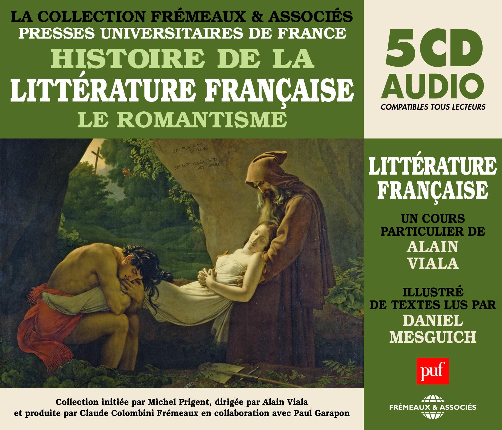 HISTOIRE DE LA LITTERATURE FRANCAISE VOL 5, LE ROMANTISME - UN COURS PARTICULIER DE ALAIN VIALA ILLU