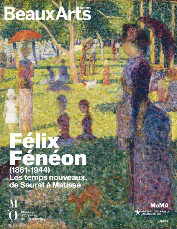 FELIX FENEON (1861-1944). LES TEMPS NOUVEAUX, DE SEURAT A MATISSE - AU MUSEE DE L'ORANGERIE